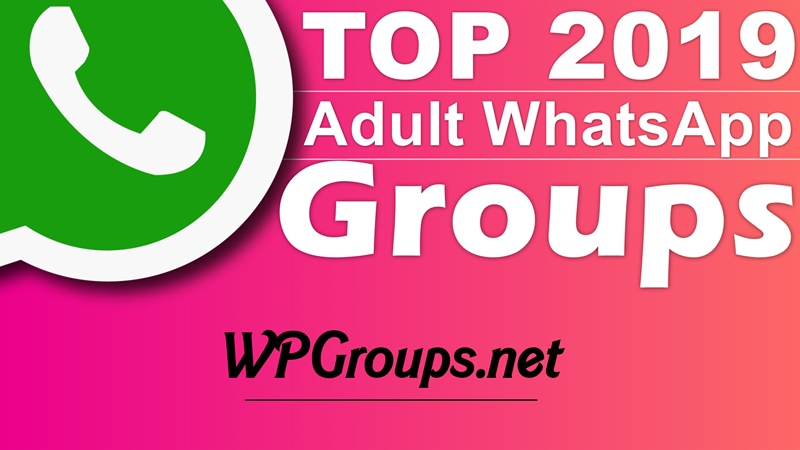 2019] New Adult WhatsApp Group Link Collection » WPGroups Net